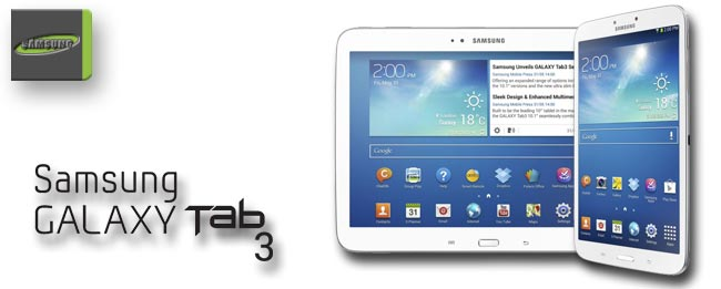 Samsung Galaxy Tab 3 8.0 & Galaxy Tab 3 10.1