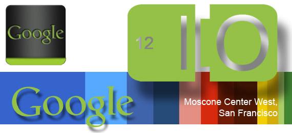 Google I/O 2012 – Was uns erwarten wird