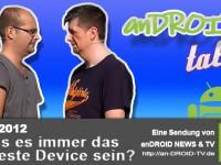[Video] anDROID talk – Muss es immer das neueste Device sein? – Folge Nr.11-2012