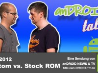 [Video] anDROID talk – Custom vs. Stock ROM – Folge Nr.12-2012