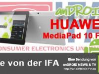 [IFA Video] HandsOn HUAWEI MediaPad 10 FHD inkl. KeyDock