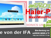 [IFA Video] HandsOn Haier Pad Maxi, Mini & Phone Pad 511