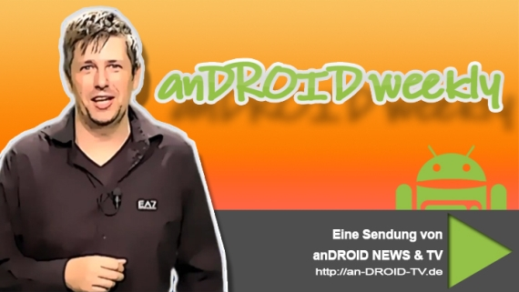 [Video] anDROID weekly Folge Nr.39-2012 – NEWS Edition