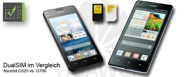 Test Huawei Ascend G525 und Ascend G700 mit DualSIM