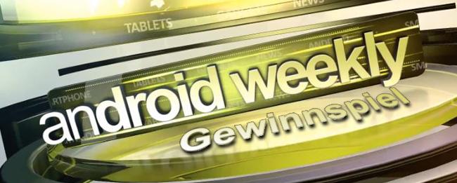 android weekly NEWS Gewinnspiel