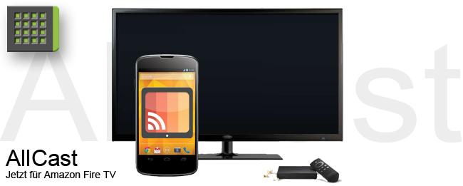 AllCast unterstützt ab sofort Amazon Fire TV