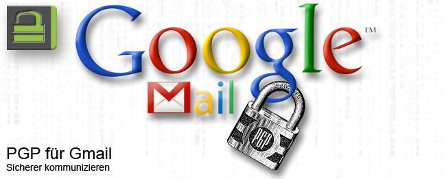 Gmail mit PGP-Verschlüsselung