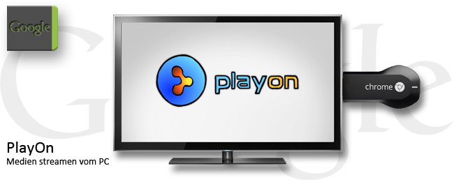 PlayOn mit Chromecast-Support
