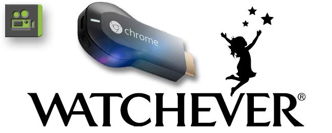 WATCHEVER verschenkt Chromecast