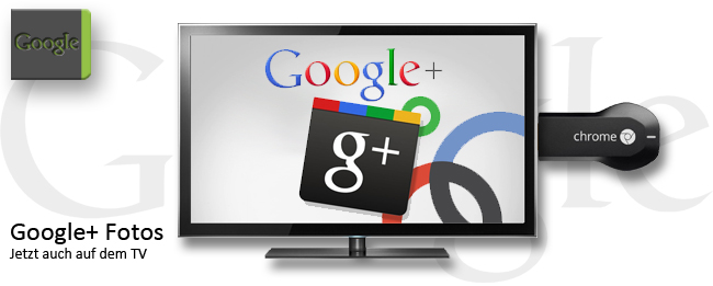 Google+ Fotos mit Chromecast-Support
