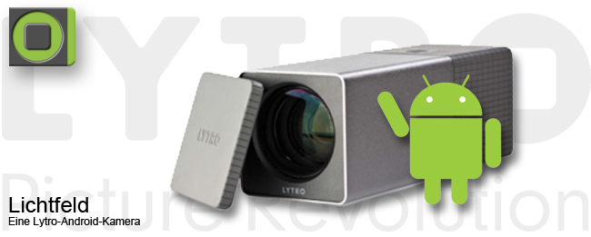 Lytro Lichtfeldkamera mit Android