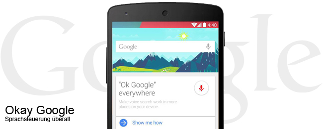 Okay Google Everywhere für Google Now
