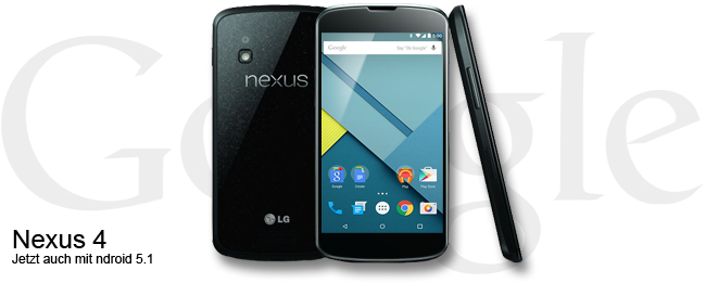 Google Nexus 4 mit Android 5.1 Lollipop