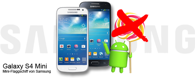 Samsung Galaxy S4 Mini ohne offizielles Android 5.0 Lollipop