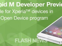 [FLASH NEWS] Sony Xperia Z-Serie: Android M Developer Preview verfügbar!
