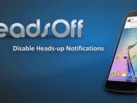 HeadsOff: Ausschalten der Heads Up Benachrichtigungen von Android Lollipop