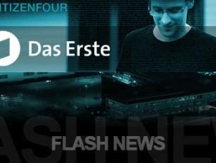[FLASH NEWS] Edward Snowden: Oscarprämierter Dokumentarfilm heute auf ARD