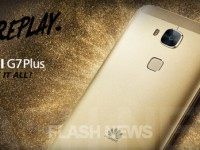 [FLASH NEWS] Huawei G7 Plus: Zuwachs in der Mittelklasse