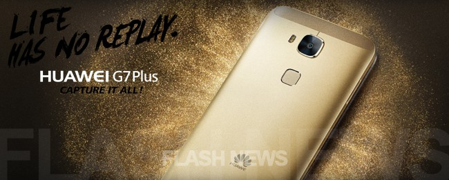 huawei_g7_plus_flashnews