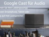 Google Cast for Audio: Unterstützung für Raumfeld und neue Geräte angekündigt