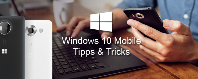 Windows 10 Mobile Tipps & Tricks für das Microsoft Lumia 950