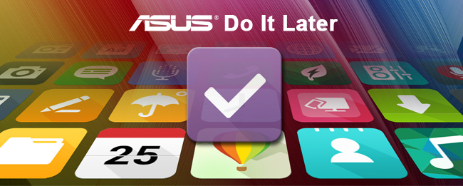 ASUS Do It Later
