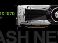 NVIDIA GeForce GTX 1070 Grafikkarte ab heute in Europa erhältlich