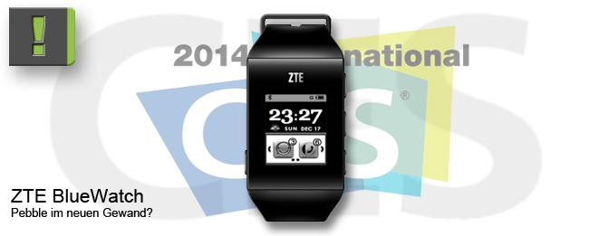 [CES 2014] Auch ZTE mit eigener SmartWatch mit dem Namen BlueWatch
